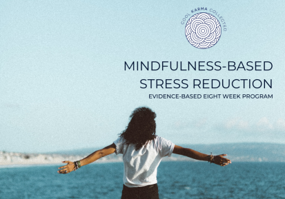 MINDFULNESS BASED STRESS REDUCTION (MBSR)